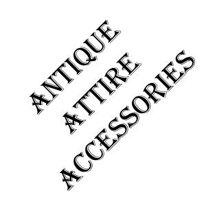 Antique Attire Accessories